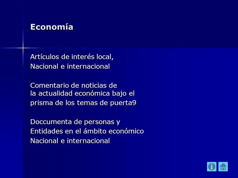 Economía Artículos de interés local, Nacional e internacional Comentario de noticias de la actualidad económica bajo el prisma de los temas de puerta9