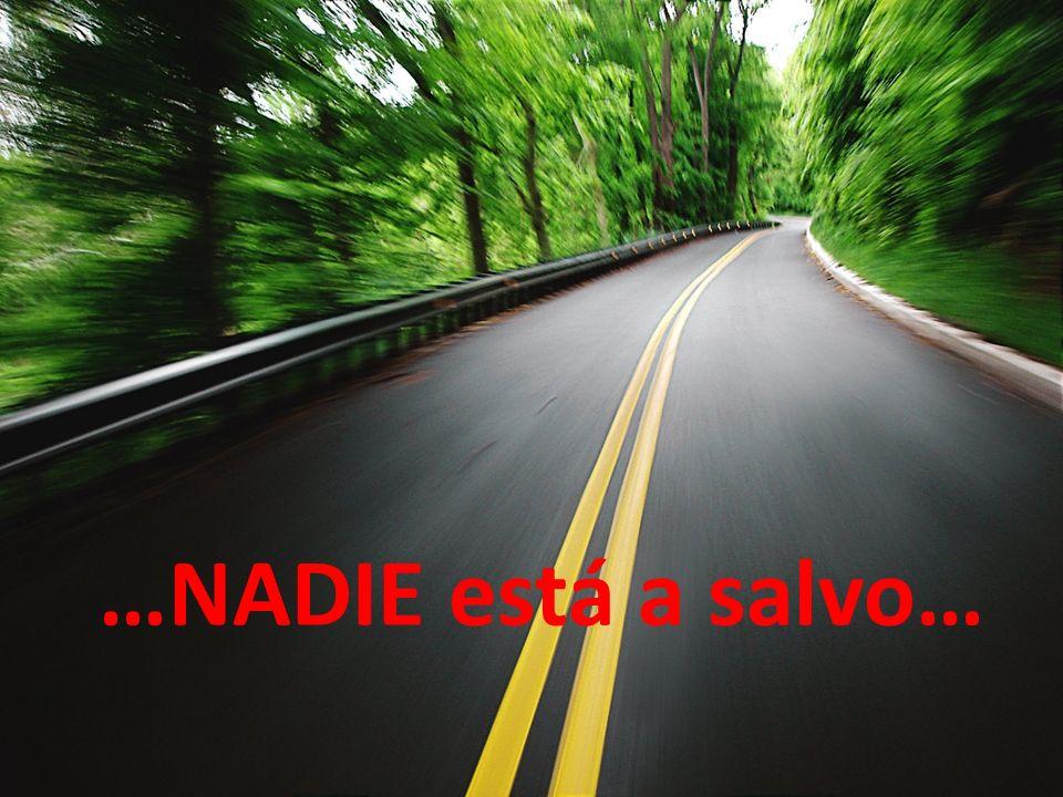 …NADIE está a salvo…