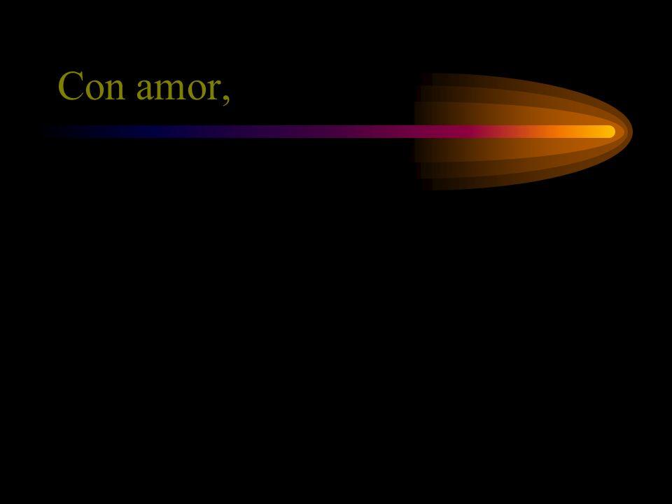 Con amor,