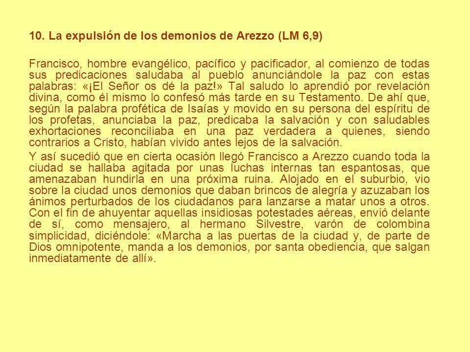 10. La expulsión de los demonios de Arezzo (LM 6,9) Francisco, hombre evangélico, pacífico y pacificador, al comienzo de todas sus predicaciones salud