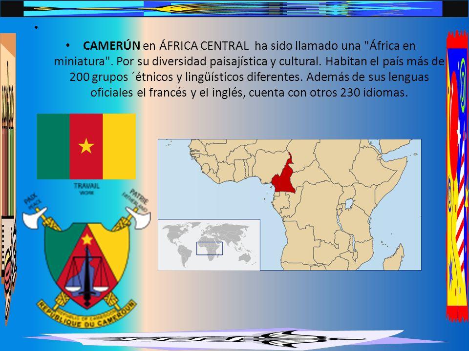 CAMERÚN en ÁFRICA CENTRAL ha sido llamado una África en miniatura .