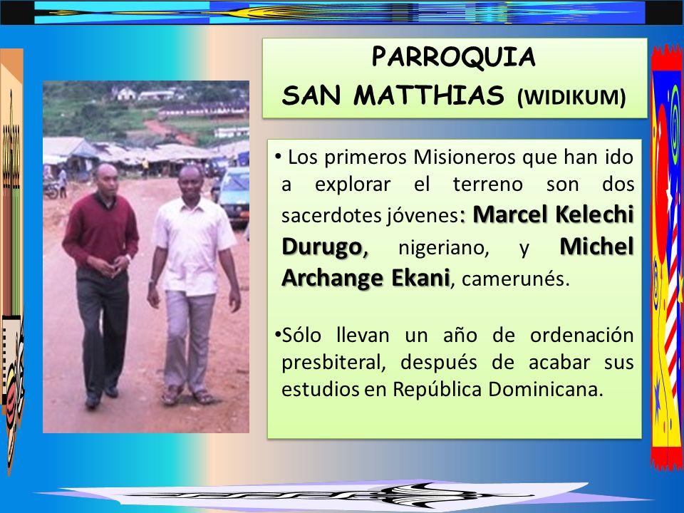 : Marcel Kelechi Durugo,Michel Archange Ekani Los primeros Misioneros que han ido a explorar el terreno son dos sacerdotes jóvenes : Marcel Kelechi Durugo, nigeriano, y Michel Archange Ekani, camerunés.