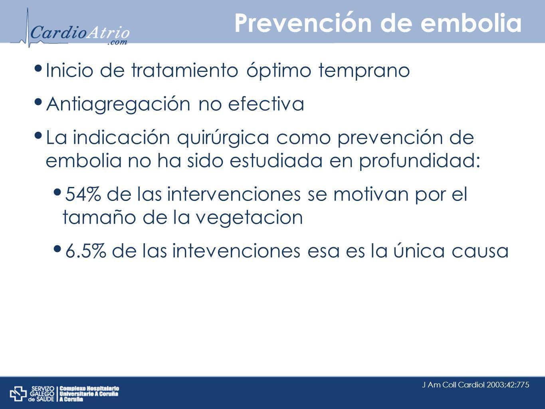 Prevención de embolia Inicio de tratamiento óptimo temprano Antiagregación no efectiva La indicación quirúrgica como prevención de embolia no ha sido