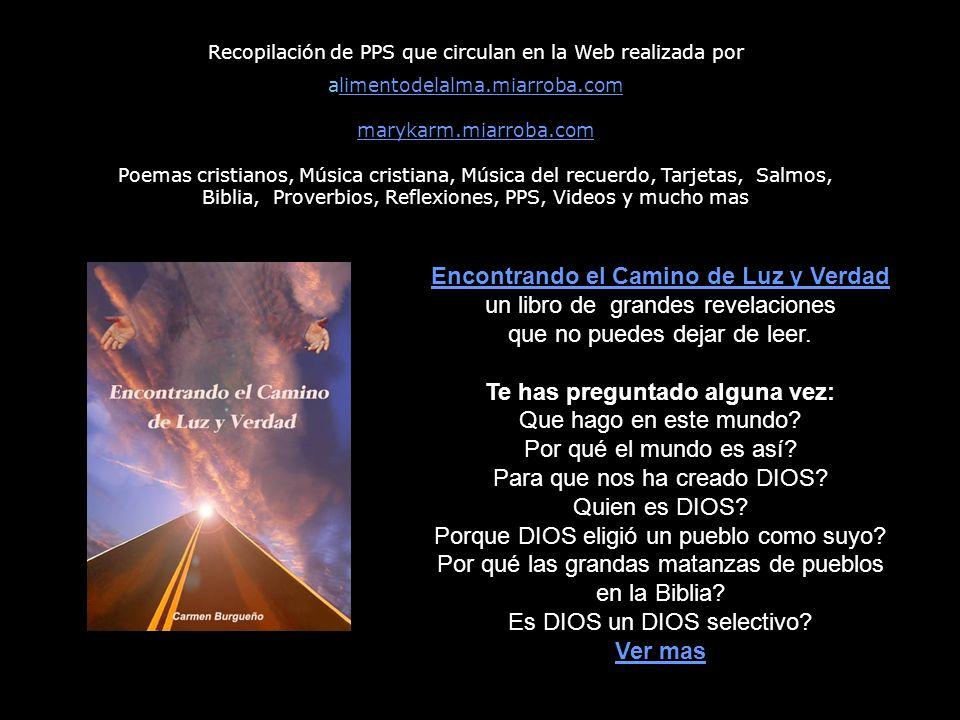 Recopilación de PPS que circulan en la Web realizada por alimentodelalma.miarroba.com marykarm.miarroba.com Poemas cristianos, Música cristiana, Músic