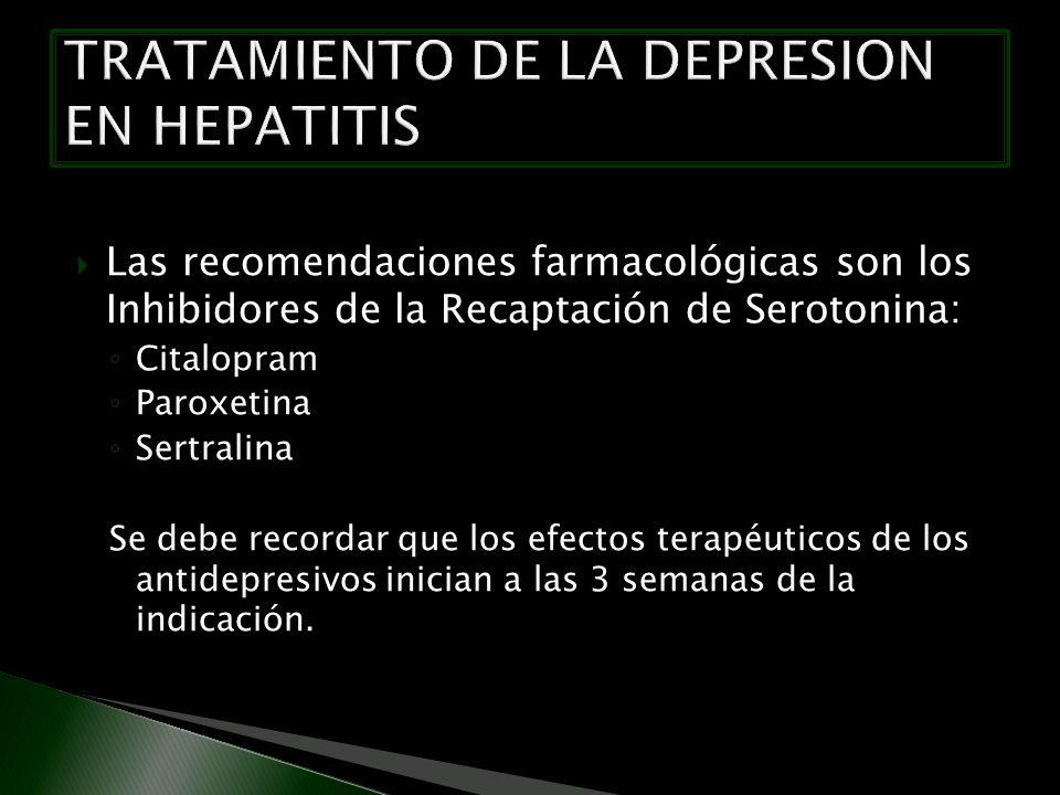 Las recomendaciones farmacológicas son los Inhibidores de la Recaptación de Serotonina: Citalopram Paroxetina Sertralina Se debe recordar que los efec