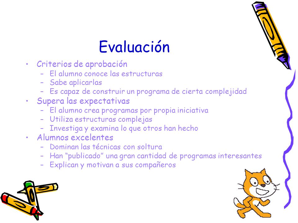 Evaluación Criterios de aprobación –El alumno conoce las estructuras –Sabe aplicarlas –Es capaz de construir un programa de cierta complejidad Supera
