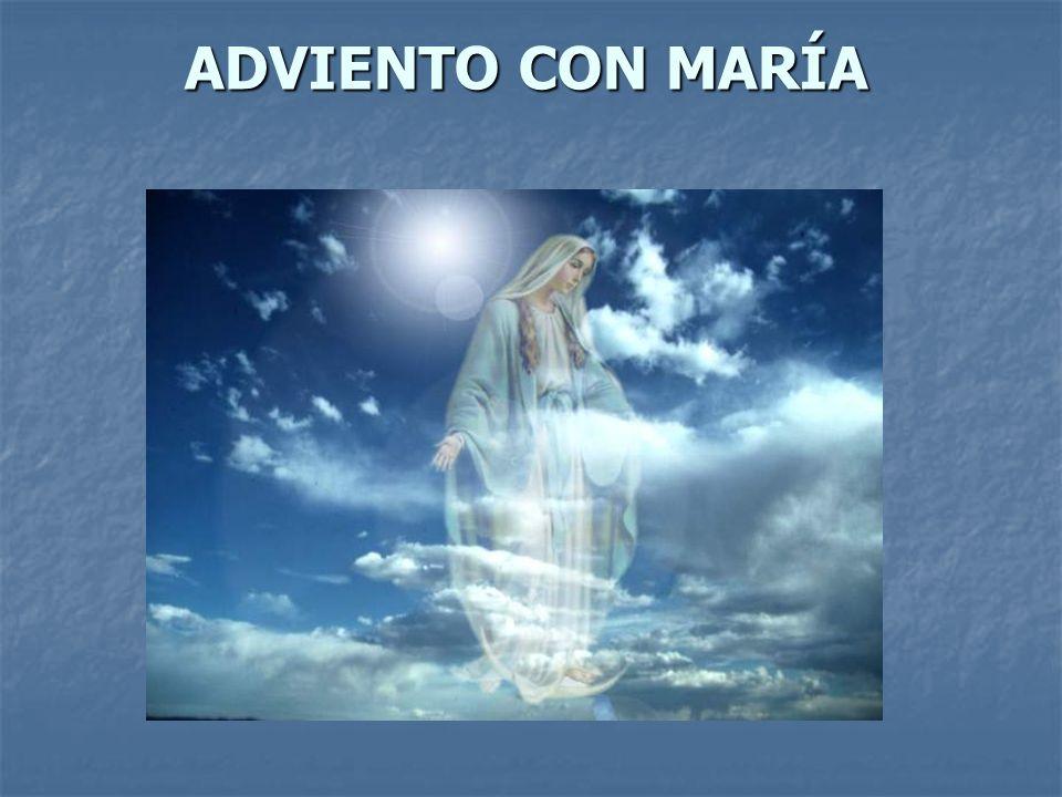 ADVIENTO CON MARÍA ADVIENTO CON MARÍA