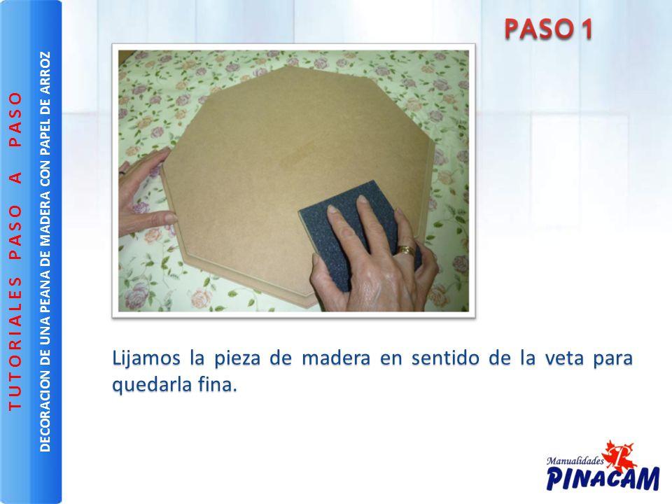 Visita nuestra web: www.manualidadespinacam.com DECORACION DE UNA PEANA DE MADERA CON PAPEL DE ARROZ T U T O R I A L E S P A S O A P A S O