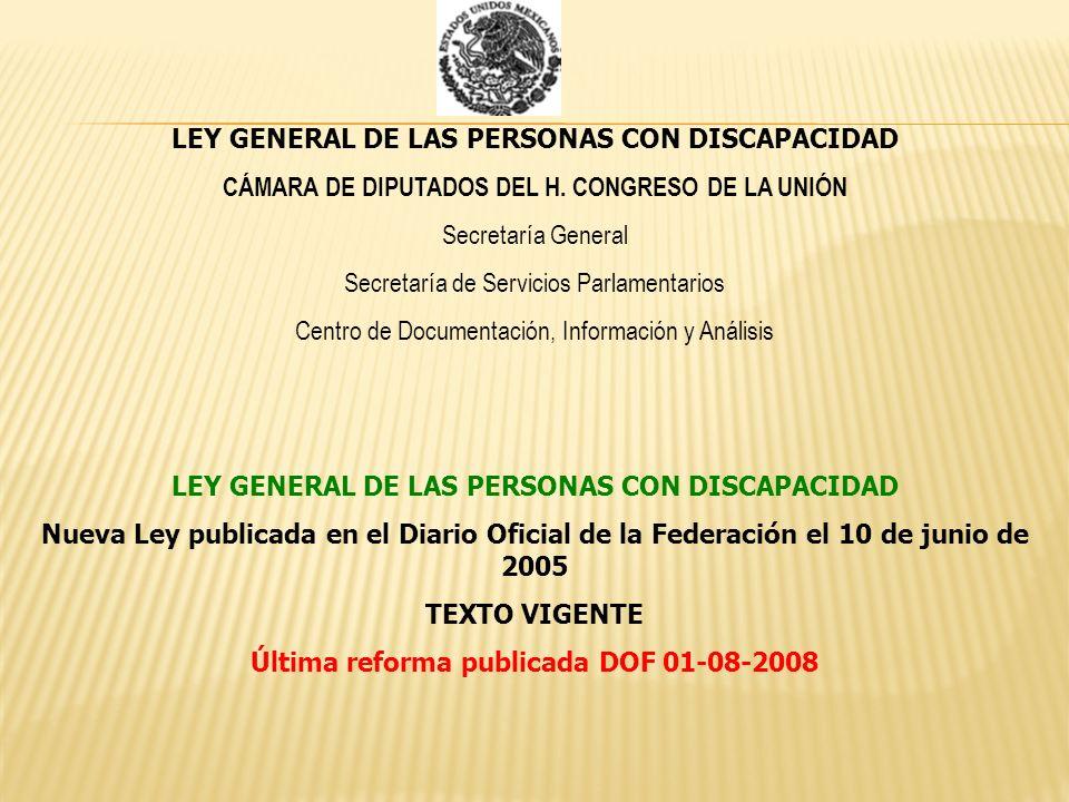 LEY GENERAL DE LAS PERSONAS CON DISCAPACIDAD CÁMARA DE DIPUTADOS DEL H.