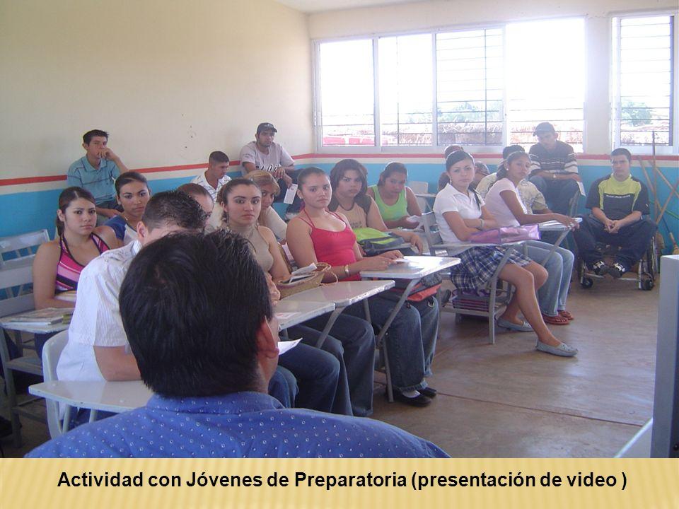 Actividad con Jóvenes de Preparatoria (presentación de video )