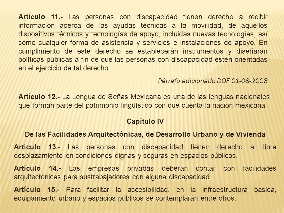 Artículo 16.- Las personas con discapacidad tienen derecho a una vivienda digna.