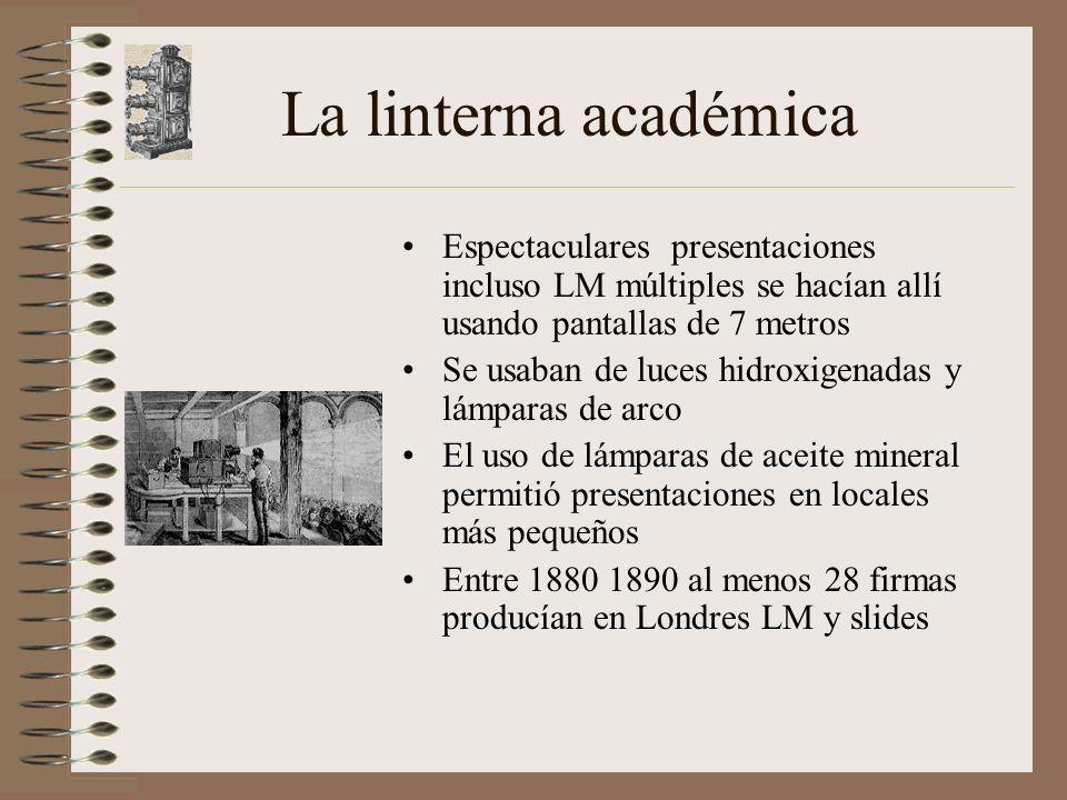 La linterna académica Espectaculares presentaciones incluso LM múltiples se hacían allí usando pantallas de 7 metros Se usaban de luces hidroxigenadas y lámparas de arco El uso de lámparas de aceite mineral permitió presentaciones en locales más pequeños Entre 1880 1890 al menos 28 firmas producían en Londres LM y slides