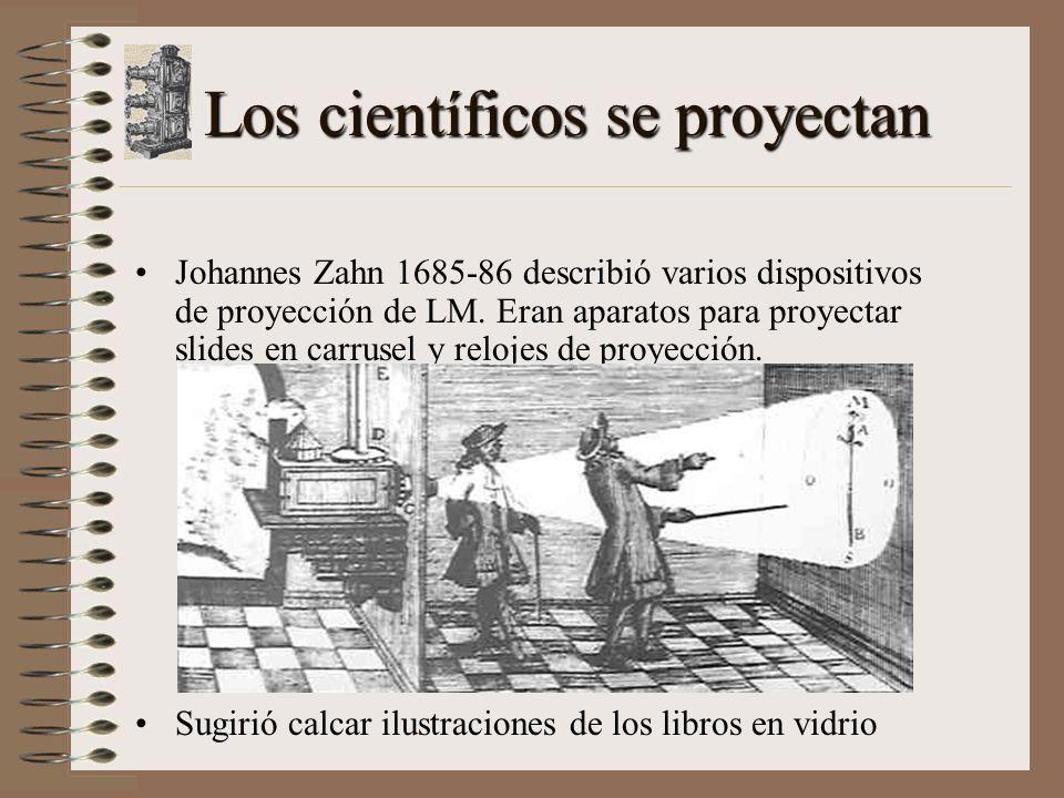 Los científicos se proyectan Johannes Zahn 1685-86 describió varios dispositivos de proyección de LM.