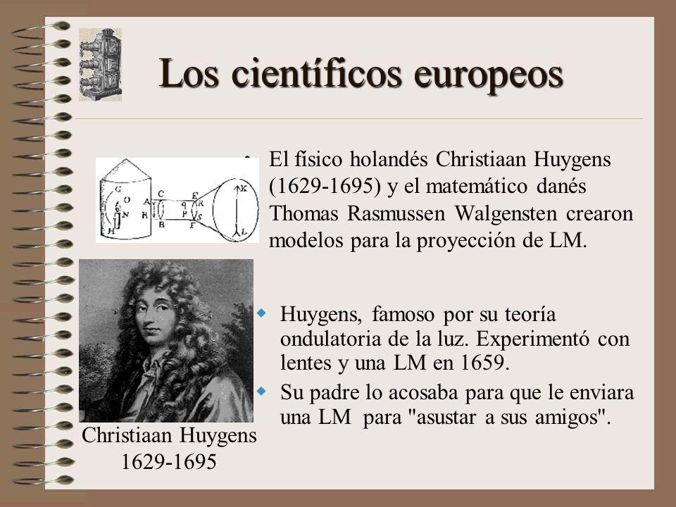 Los científicos europeos El físico holandés Christiaan Huygens (1629-1695) y el matemático danés Thomas Rasmussen Walgensten crearon modelos para la proyección de LM.
