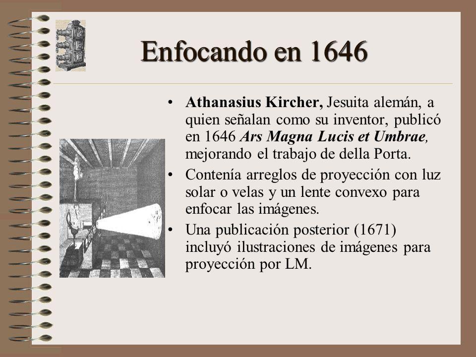 Enfocando en 1646 Athanasius Kircher, Jesuita alemán, a quien señalan como su inventor, publicó en 1646 Ars Magna Lucis et Umbrae, mejorando el trabajo de della Porta.