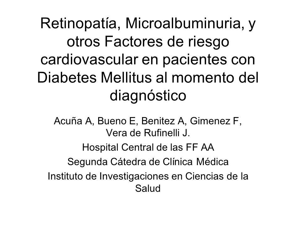 Retinopatía, Microalbuminuria, y otros Factores de riesgo cardiovascular en pacientes con Diabetes Mellitus al momento del diagnóstico Acuña A, Bueno