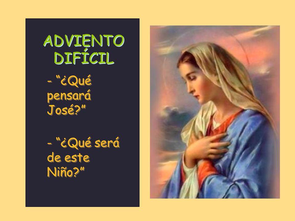 ADVIENTO DIFÍCIL - ¿Qué pensará José.- ¿Qué pensará José.