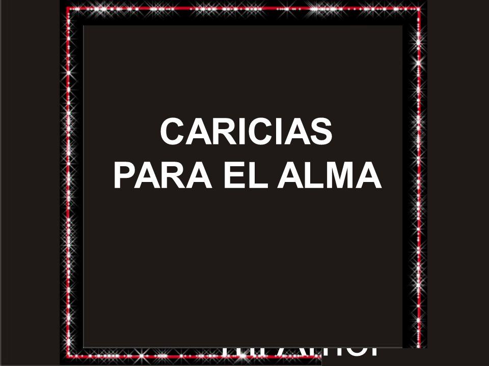 Con todo mi Amor CARICIAS PARA EL ALMA