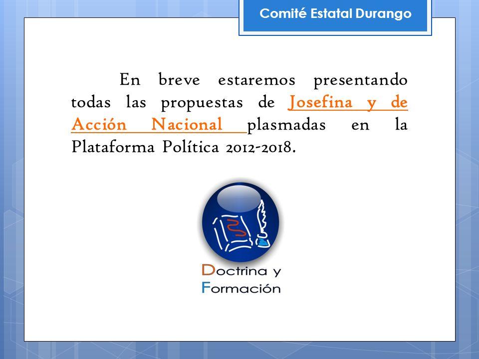 En breve estaremos presentando todas las propuestas de Josefina y de Acción Nacional plasmadas en la Plataforma Política 2012-2018.