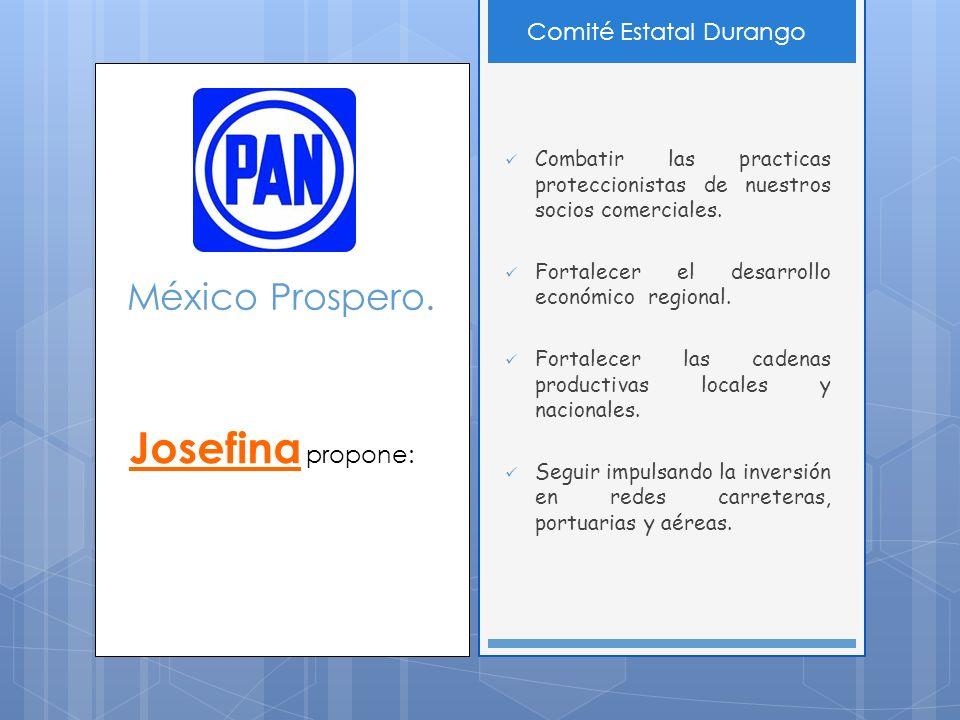 México Prospero. Combatir las practicas proteccionistas de nuestros socios comerciales.