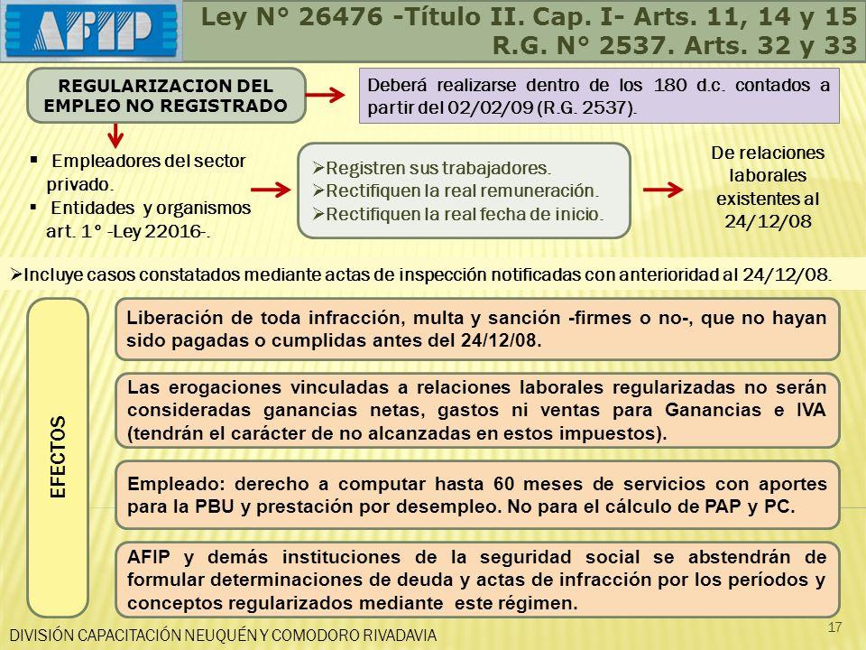 DIVISIÓN CAPACITACIÓN NEUQUÉN Y COMODORO RIVADAVIA 17 Deberá realizarse dentro de los 180 d.c. contados a partir del 02/02/09 (R.G. 2537). Ley N° 2647