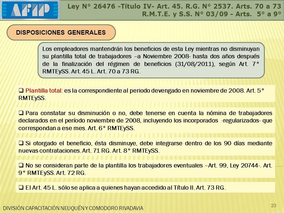 Ley N° 26476 -Título IV- Art. 45. R.G. N° 2537. Arts. 70 a 73 R.M.T.E. y S.S. N° 03/09 - Arts. 5° a 9° DIVISIÓN CAPACITACIÓN NEUQUÉN Y COMODORO RIVADA