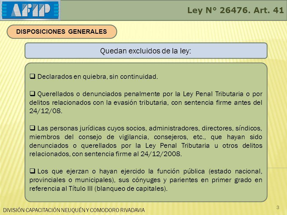 DIVISIÓN CAPACITACIÓN NEUQUÉN Y COMODORO RIVADAVIA Ley N° 26476 -Título III- Art.