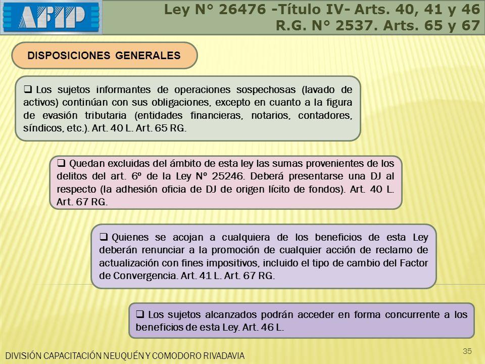 DIVISIÓN CAPACITACIÓN NEUQUÉN Y COMODORO RIVADAVIA 35 Quedan excluidas del ámbito de esta ley las sumas provenientes de los delitos del art. 6º de la