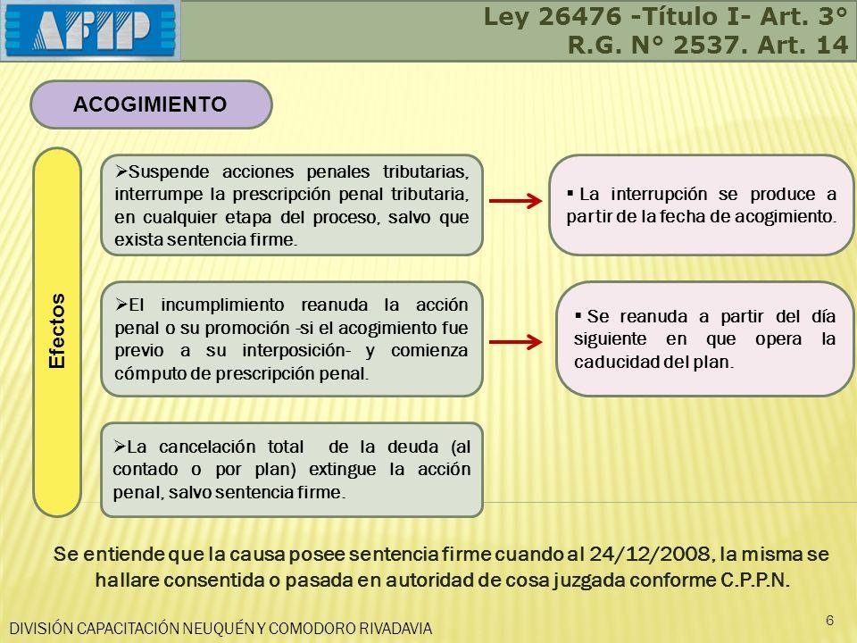 DIVISIÓN CAPACITACIÓN NEUQUÉN Y COMODORO RIVADAVIA 17 Deberá realizarse dentro de los 180 d.c.