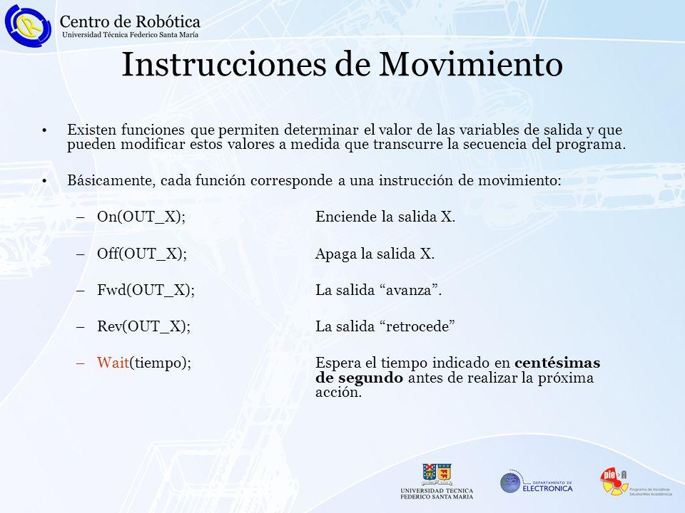 Instrucciones de Movimiento Existen funciones que permiten determinar el valor de las variables de salida y que pueden modificar estos valores a medida que transcurre la secuencia del programa.