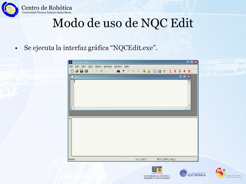 Modo de uso de NQC Edit Se ejecuta la interfaz gráfica NQCEdit.exe.