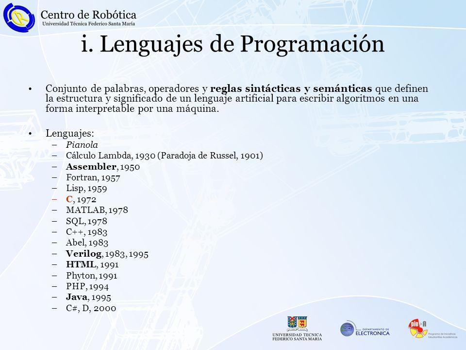 i. Lenguajes de Programación Conjunto de palabras, operadores y reglas sintácticas y semánticas que definen la estructura y significado de un lenguaje