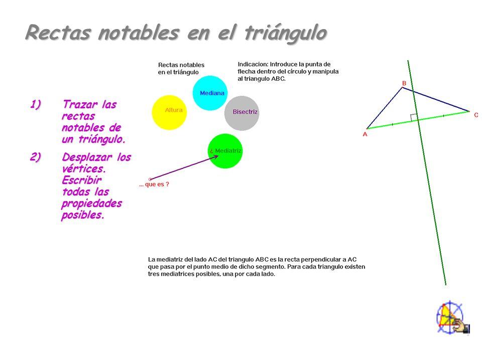 Rectas notables en el triángulo 1)Trazar las rectas notables de un triángulo.