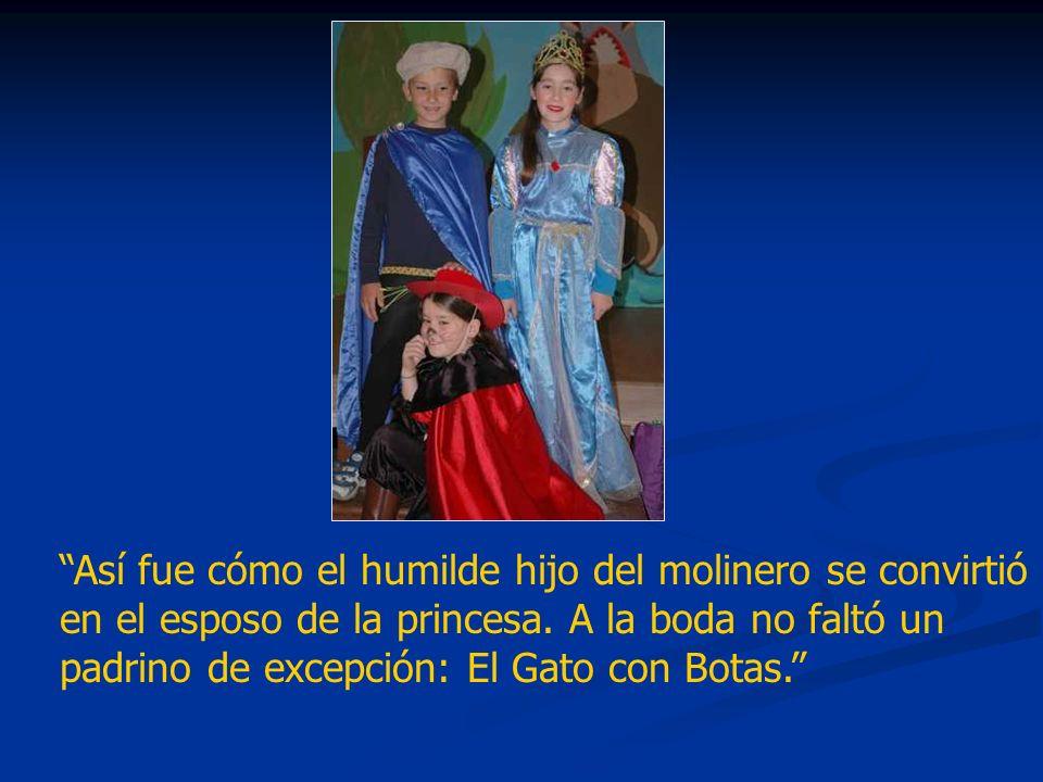 Así fue cómo el humilde hijo del molinero se convirtió en el esposo de la princesa. A la boda no faltó un padrino de excepción: El Gato con Botas.