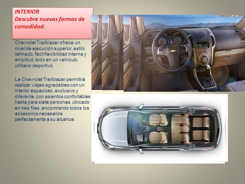 INTERIOR Descubre nuevas formas de comodidad. Chevrolet Trailblazer ofrece un nivel de ejecución superior, estilo refinado, fácil flexibilidad interna