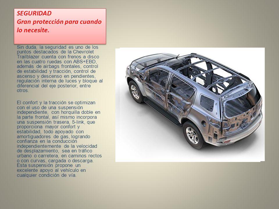 SEGURIDAD Gran protección para cuando lo necesite. Sin duda, la seguridad es uno de los puntos destacados de la Chevrolet Trailblazer cuenta con freno
