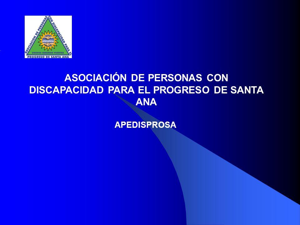 ASOCIACIÓN DE PERSONAS CON DISCAPACIDAD PARA EL PROGRESO DE SANTA ANA APEDISPROSA
