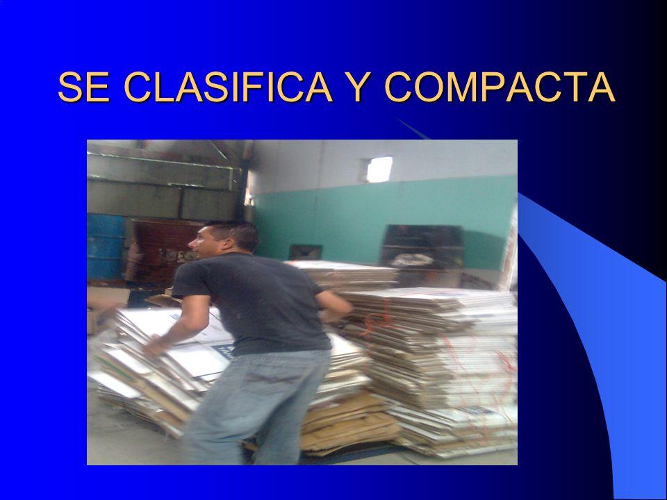 SE CLASIFICA Y COMPACTA