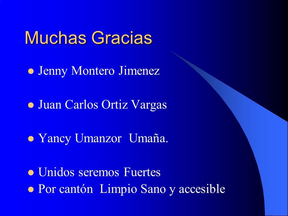 Muchas Gracias Jenny Montero Jimenez Juan Carlos Ortiz Vargas Yancy Umanzor Umaña. Unidos seremos Fuertes Por cantón Limpio Sano y accesible
