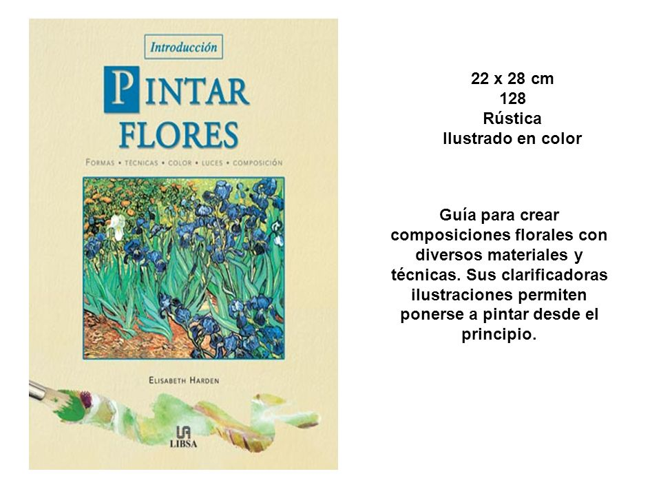 22 x 28 cm 128 Rústica Ilustrado en color Guía para crear composiciones florales con diversos materiales y técnicas. Sus clarificadoras ilustraciones