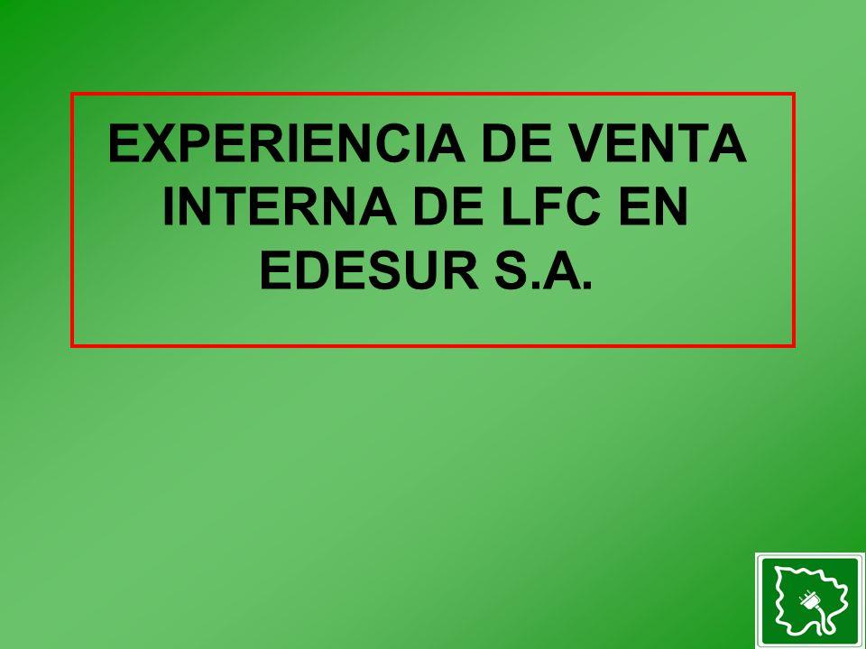 EXPERIENCIA DE VENTA INTERNA DE LFC EN EDESUR S.A.