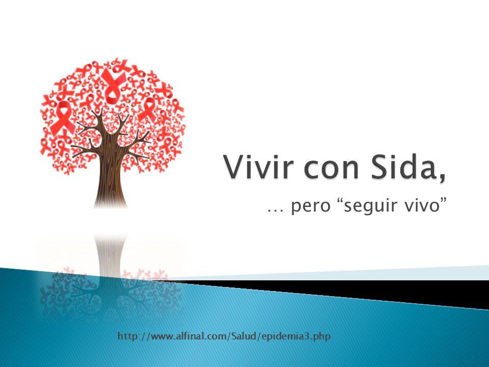 … pero seguir vivo http://www.alfinal.com/Salud/epidemia3.php