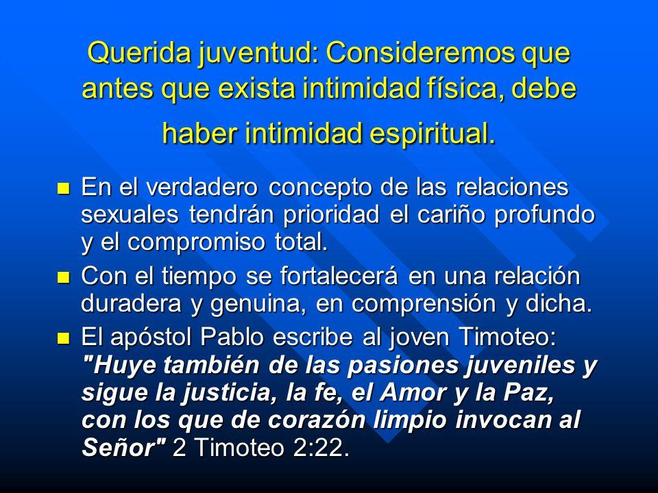 Querida juventud: Consideremos que antes que exista intimidad física, debe haber intimidad espiritual.