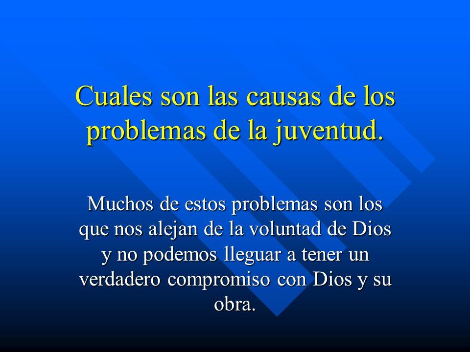 Cuales son las causas de los problemas de la juventud. Muchos de estos problemas son los que nos alejan de la voluntad de Dios y no podemos lleguar a