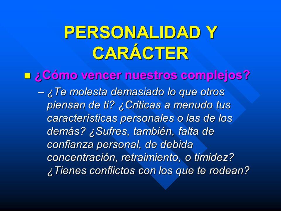 Seguramente también tú deseas triunfar en la vida, desarrollando una personalidad sólida y enriquecida.