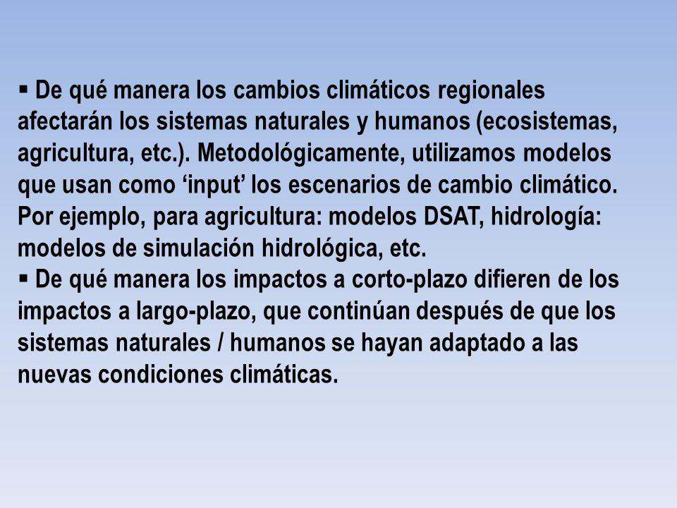De qué manera los cambios climáticos regionales afectarán los sistemas naturales y humanos (ecosistemas, agricultura, etc.). Metodológicamente, utiliz