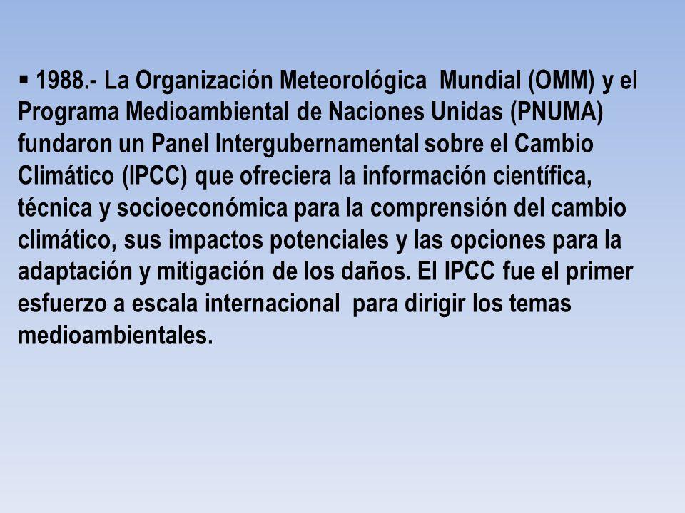 1988.- La Organización Meteorológica Mundial (OMM) y el Programa Medioambiental de Naciones Unidas (PNUMA) fundaron un Panel Intergubernamental sobre