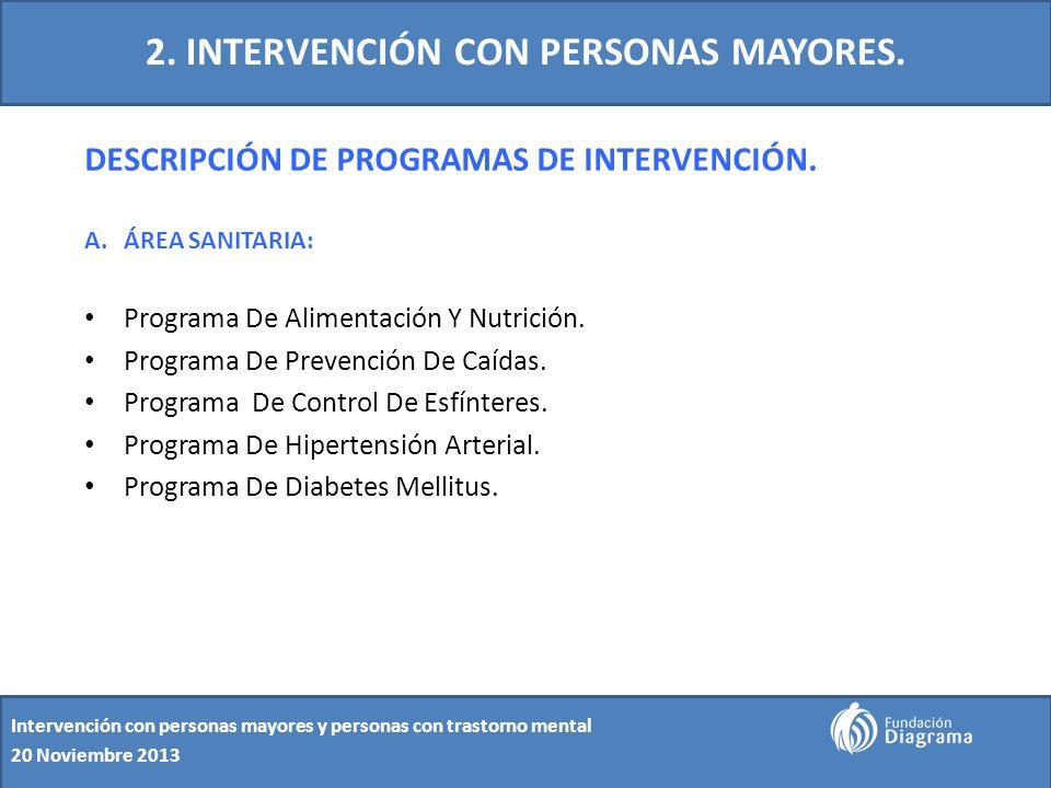 2. INTERVENCIÓN CON PERSONAS MAYORES. DESCRIPCIÓN DE PROGRAMAS DE INTERVENCIÓN. A.ÁREA SANITARIA: Programa De Alimentación Y Nutrición. Programa De Pr