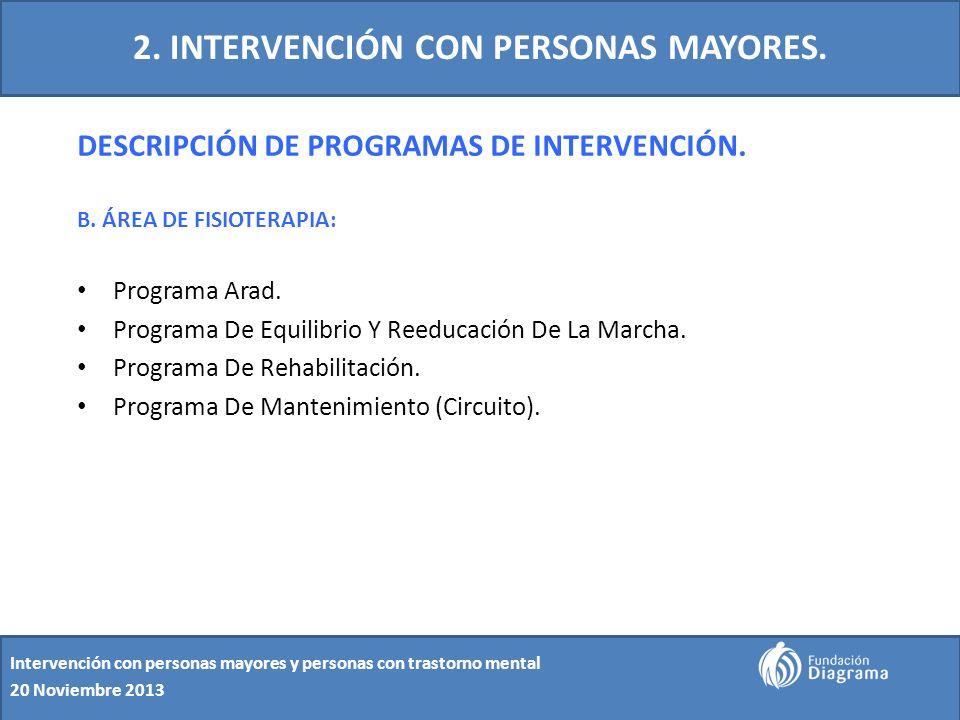 2. INTERVENCIÓN CON PERSONAS MAYORES. DESCRIPCIÓN DE PROGRAMAS DE INTERVENCIÓN. B. ÁREA DE FISIOTERAPIA: Programa Arad. Programa De Equilibrio Y Reedu