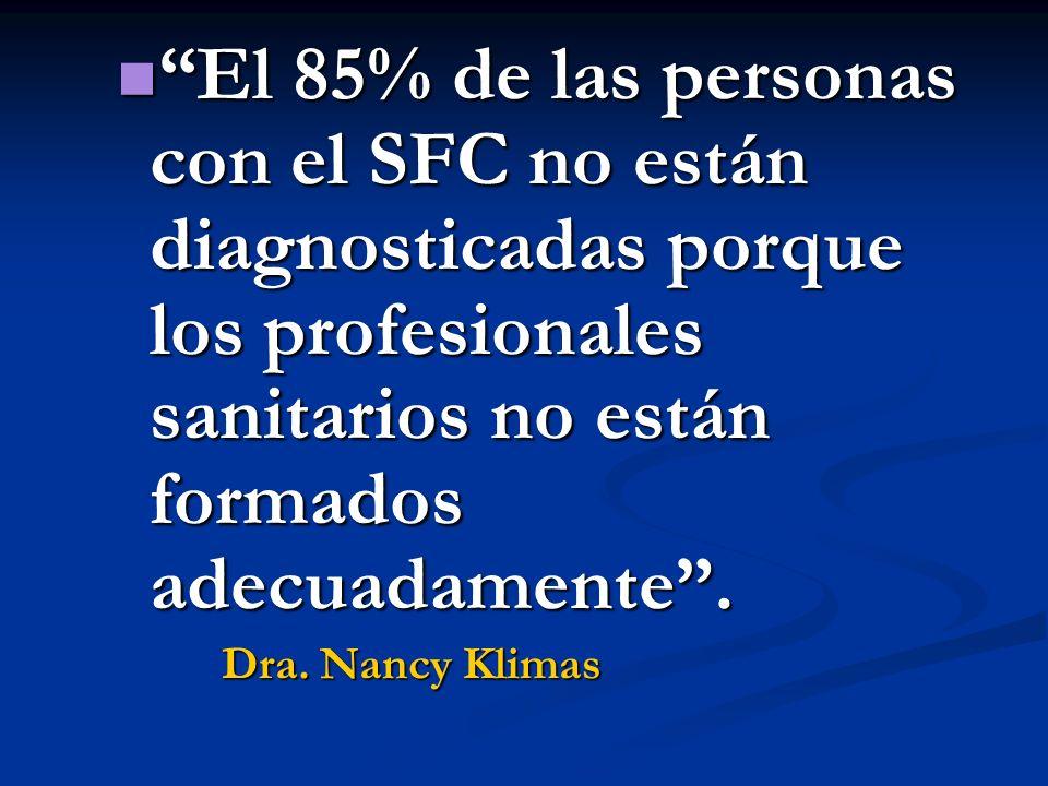 El 85% de las personas con el SFC no están diagnosticadas porque los profesionales sanitarios no están formados adecuadamente. El 85% de las personas